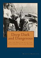 Deep, dark, and dangerous : on the bottom with the Northwest salvage divers
