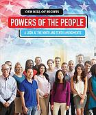 Powers of the people : a look at the Ninth and Tenth Amendments