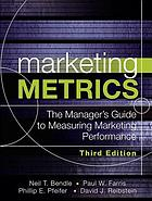 Marketing metrics : the manager's guide to measuring marketing performance