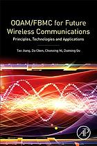 OQAM/FBMC for future wireless communications : principles, technologies and applications