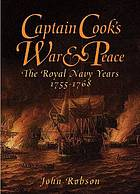 Captain Cook's war and peace : the Royal Navy years
