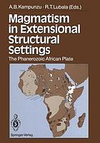 Magmatism in Extensional Structural Settings : the Phanerozoic African Plate
