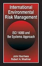 International environmental risk management : ISO 14000 and the systems approach