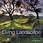 Living landscape : the extraordinary rise of the East Bay Regional Park District and how it preserved 100,000 acres