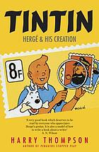 Tintin : Herge and his creation