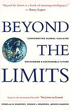 Beyond the limits : confronting global collapse, envisioning a sustainable future