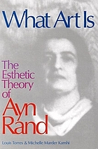 What art is : the esthetic theory of Ayn Rand