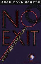 No Exit And Three Other Plays : No Exit