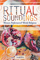 Ritual soundings : women performers and world religions