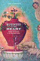 Business of the heart : religion and emotion in the nineteenth century