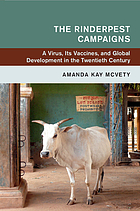 The rinderpest campaigns : a virus, its vaccines, and global development in the twentieth century