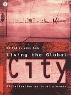 Living the global city : globalization as a local process