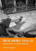 Ideal homes, 1918-39 : domestic design and suburban modernism