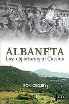 Albaneta : lost opportunity at Cassino