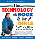 The technology book for girls : and other advanced beings