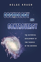 Cosmology and controversy : the historical development of two theories of the universe