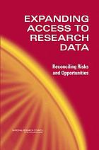 Expanding access to research data : reconciling risks and opportunities.