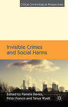 Invisible crimes and social harms