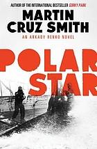 Polar Star : an Arkady Renko novel