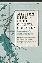 Mission Life in Cree-Ojibwe Country: Memories of a Mother and Son