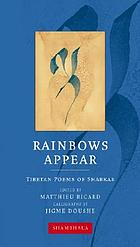 Rainbows appear : Tibetan poems of Shabkar