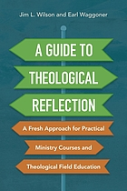Book cover for A guide to theological reflection : a fresh approach for practical ministry courses and theological field education