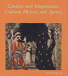 Gardens and imagination : cultural history and agency