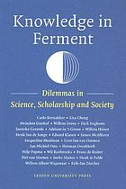Knowledge in ferment : dilemmas in science, scholarship and society