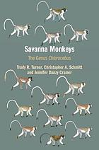Savanna monkeys : the genus Chlorocebus
