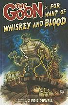 The Goon. Volume 13, For want of whiskey and blood