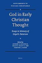 God in early Christian thought : essays in memory of Lloyd G. Patterson