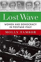 The lost wave : women and democracy in postwar Italy