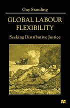 Global labour flexibility : seeking distributive justice