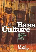 Bass culture : when reggae was king