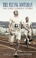 The flying Scotsman : the Eric Liddell story