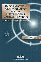 Information management for the intelligent organization : the art of scanning the environment