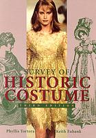 Survey of historic costume : a history of Western dress
