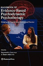Handbook of Evidence-Based Psychodynamic Psychotherapy : Bridging the Gap Between Science and Practice