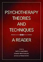 Psychotherapy theories and techniques : a reader