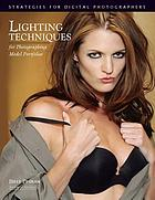 Lighting techniques for photographing model portfolios : strategies for digital photographers