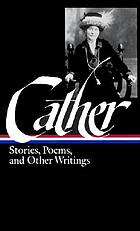 Cather: Stories, Poems, And Other Writings.
