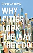 Why Cities Look the Way They Do