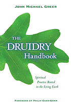 The Druidry handbook : spiritual practice rooted in the living Earth