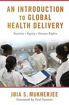An introduction to global health delivery : practice, equity, human rights