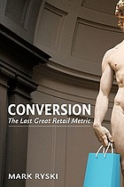 Conversion The Last Great Retail Metric