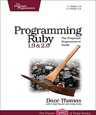 Programming Ruby 1.9 & 2.0 : the pragmatic programmers' guide