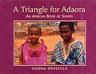 A triangle for Adaora : an African book of shapes