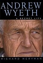 Andrew Wyeth : a secret life