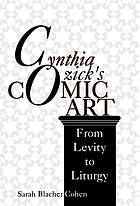 Cynthia Ozick's comic art : from levity to liturgy