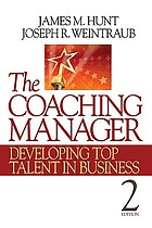 The coaching manager : developing top talent in business